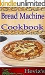 Bread Machine 101. Delicious, Nutriti...