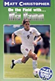 Mia Hamm: On the Field with... (Matt Christopher Sports Bio Bookshelf)