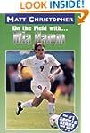 Mia Hamm: On the Field with... (Matt...