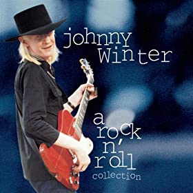 Johnny Winter - Johnny Winter: A Rock 'n Roll Collection