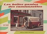 les belles années des camionnettes Allain, François, grand format
