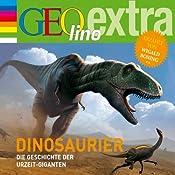 Dinosaurier. Die Geschichte der Urzeit-Giganten (GEolino extra Hör-Bibliothek) | Martin Nusch