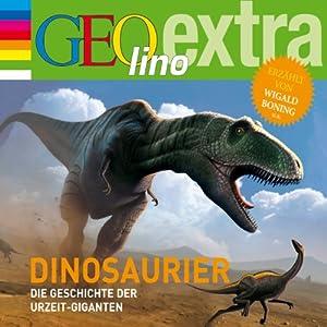 Dinosaurier. Die Geschichte der Urzeit-Giganten (GEolino extra Hör-Bibliothek) Hörbuch