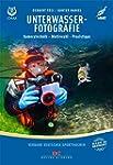 Unterwasserfotografie: Kameratechnik,...