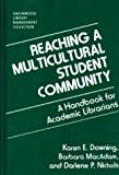 img - for Reaching a Multicultural Student Community: A Handbook for Academic Librarians (Libraries Unlimited Library Management Collection) by Karen E. Downing (1993-11-16) book / textbook / text book