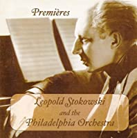 Orchestral Music (Leopold Stokowski and the Philadelphia Orchestra - Cd Premieres of Their Rarest 78 Rpm Recordings) (1927-1939)