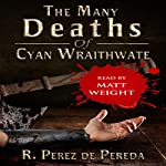 The Many Deaths of Cyan Wraithwate | R. Perez de Pereda