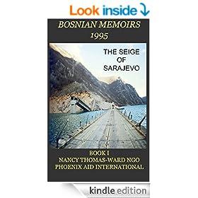 Bosnian Memoirs 1995: The Seige of Sarajevo (Nancy's Memoirs)