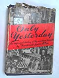 Only Yesterday, an informal history of the nineteen-twenties