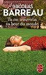 Tu me trouveras au bout du monde par Nicolas Barreau