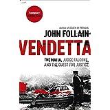 Vendetta: The Mafia, Judge Falcone and the Quest for Justiceby John Follain