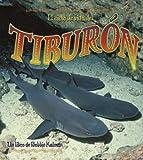 El Ciclo De Vida Del Tiburon/ The Life Cycle of a Shark (Ciclo De Vida / the Life Cycle) (Spanish Edition)