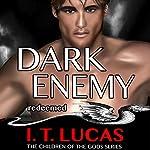 Dark Enemy Redeemed | I. T. Lucas