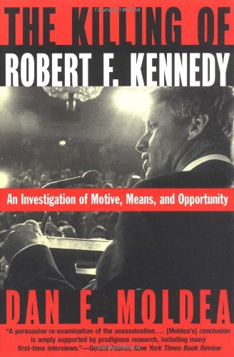 The Killing of Robert F. Kennedy: An Investigation of Motive, Means, and Opportunity