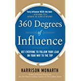 360 Degrees of Influence: Get Everyone to Follow Your Lead on Your Way to the Top ~ Harrison Monarth