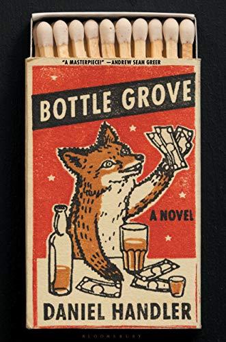Bottle Grove A Novel [Handler, Daniel] (Tapa Dura)