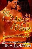 Les désirs d'Oliver  (Les Vampires Scanguards - Tome 7)
