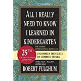 All I Really Need to Know I Learned in Kindergarten ~ Robert Fulghum