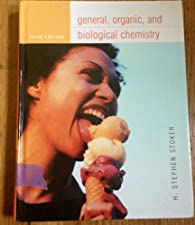 Organic and Biological Chemistry by H. Stephen Stoker