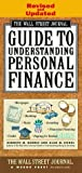img - for WALL STREET JOURNAL GUIDE TO UNDERSTANDING PERSONAL FINANCE: Revised and Updated Rev&Updtd edition by Morris, Kenneth M.; Siegel, Alan M. published by Fireside Paperback book / textbook / text book