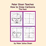 img - for Peter Sloan Teaches How to Draw Cartoons: The Face book / textbook / text book