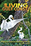 img - for The Living Gulf Coast: A Nature Guide to Southwest Florida book / textbook / text book