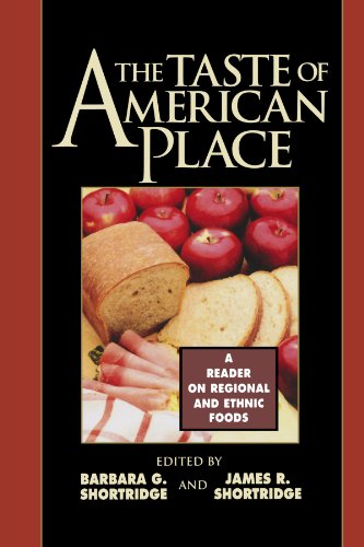 The Taste of American Place: A Reader on Regional and...