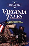 A Treasury of Virginia Tales: Unusual, Interesting, and Little-Known Stories of Virginia (Stately Tales) (1558534520) by Garrison, Webb