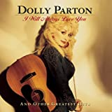 I Will Always Love You and Other Greatest Hits - Dolly Parton
