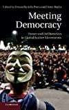 Meeting Democracy: Power and Deliberation in Global