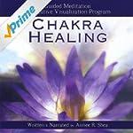 Chakra Healing: Guided Meditation and...