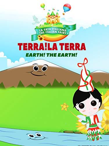 La Fata Italiana The Italian Fairy: Terra! La Terra! (Earth! The Earth!)