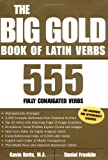 The Big Gold Book of Latin Verbs: 555 Verbs Fully Conjugated (0071417575) by Gavin Betts