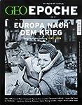GEO Epoche 77/2016 - Europa nach dem...