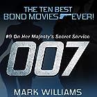 #9: On Her Majesty's Secret Service: The Ten Best Bond Movies...Ever!, Book 2 Hörbuch von Mark Williams Gesprochen von: Andy Barker