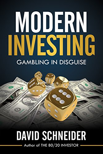 Modern Investing: Gambling In Disguise by David Schneider ebook deal