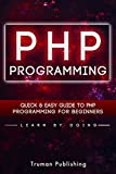 PHP: Learn PHP Programming FAST!: The Ultimate PHP & mySQL Programming Crash Course For Beginners!