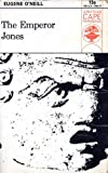 The Emperor Jones (Collected Plays, Vol. 1) (0224616412) by O'Neill, Eugene