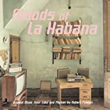 Moods of La Habana-Original Music from Cuba and Photos by Robert Polidori
