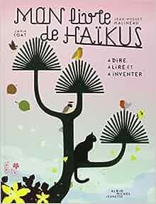 Amazon.fr - Mon livre de Haïkus : A dire, à lire et à