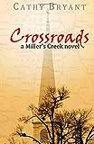 CROSSROADS-Christian Contemporary Romance (A Miller's Creek Novel) (Volume 6)