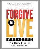 Forgive to Live Workbook [Paperback] [2006]…