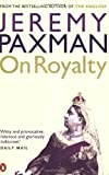 On Royalty (0141012226) by Paxman, Jeremy