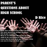 Parent's Questions About High School | D Rice