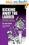 Kicking Away The Ladder: Development...