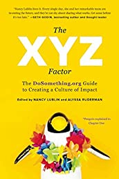 The XYZ Factor: The DoSomething.org Guide to Creating a Culture of Impact