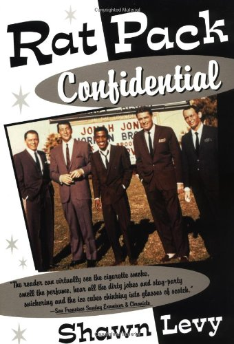 Rat Pack Confidential: Frank, Dean, Sammy, Peter, Joey...