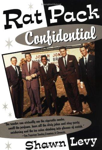 Rat Pack Confidential: Frank, Dean, Sammy, Peter, Joey...