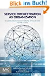 Service Orchestration as Organization...