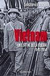 Vietnam:Un �tat n� de la guerre 1945-...